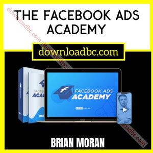 Brian Moran The Facebook Ads Academy.