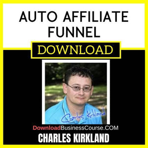 Charles Kirkland Auto Affiliate Funnel FREE DOWNLOAD iDownloadProgram