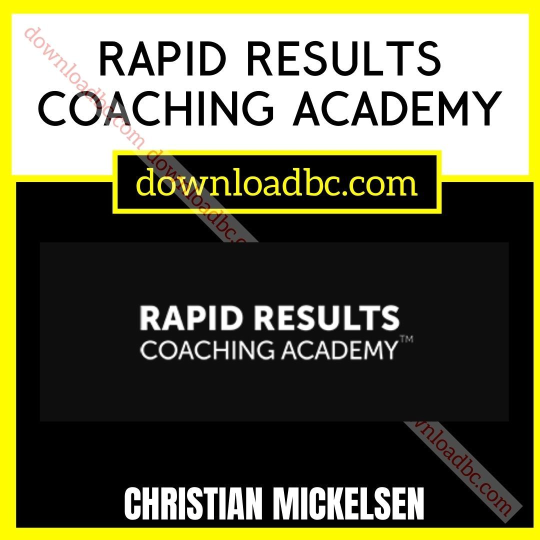 Christian Mickelsen Rapid Results Coaching Academy.
