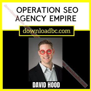 David Hood Operation SEO Agency Empire.