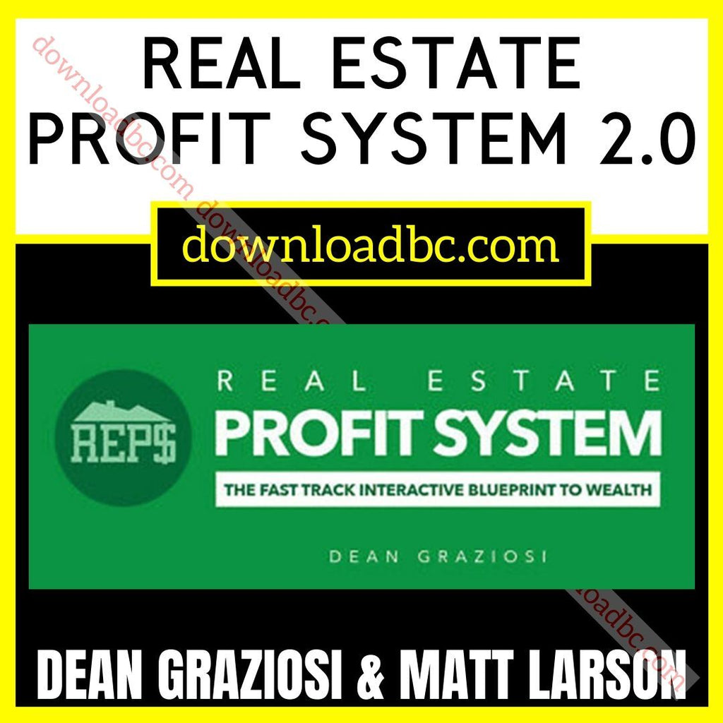 Dean Graziosi & Matt Larson Real Estate Profit System 2.0 iDownloadProgram