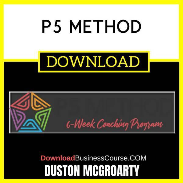 Duston Mcgroarty P5 Method FREE DOWNLOAD iDownloadProgram