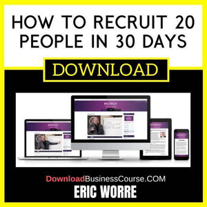 Eric Worre How To Recruit 20 People In 30 Days FREE DOWNLOAD iDownloadProgram