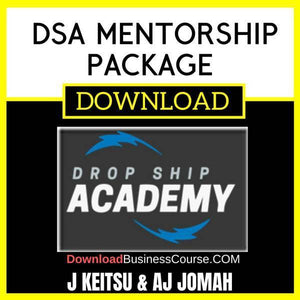 J Keitsu Aj Jomah Dsa Mentorship Package FREE DOWNLOAD iDownloadProgram