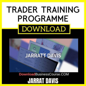 Jarrat Davis Trader Training Programme FREE DOWNLOAD iDownloadProgram