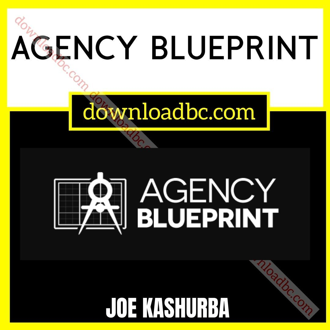 Joe Kashurba Agency Blueprint.