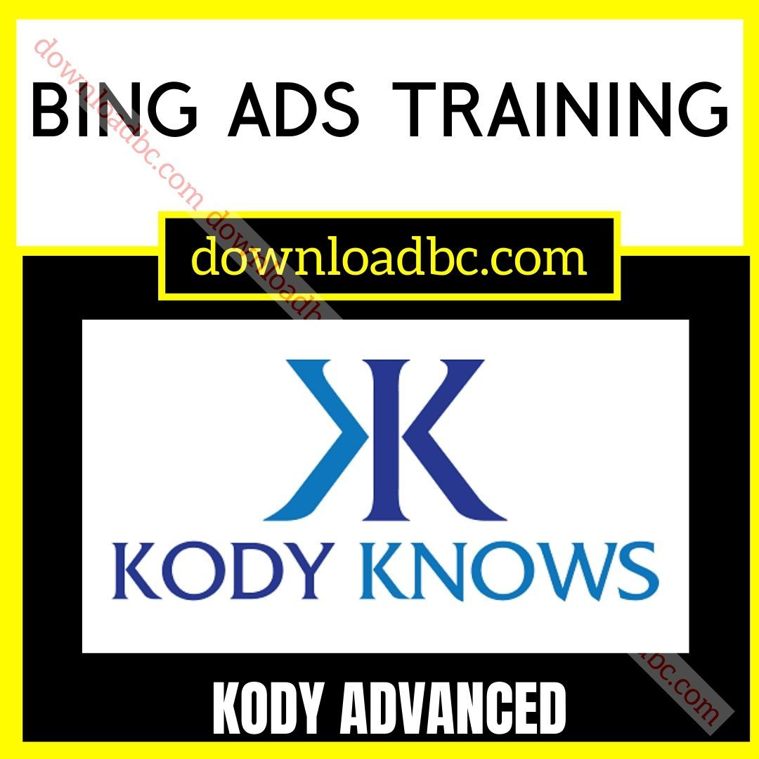 Kody Advanced Bing Ads Training iDownloadProgram