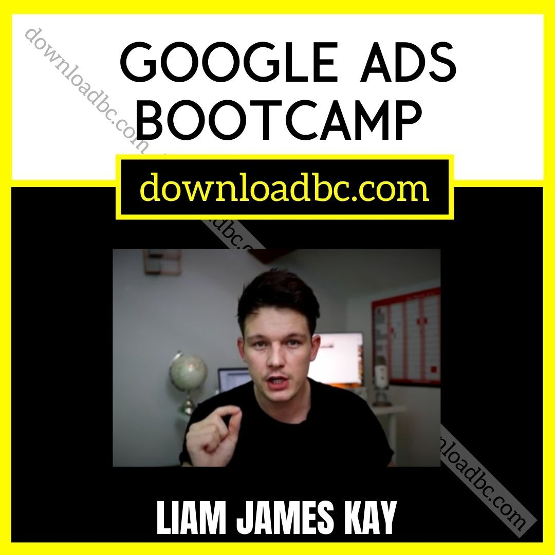 Liam James Kay – Google Ads Bootcamp.