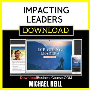 Michael Neill Impacting Leaders FREE DOWNLOAD iDownloadProgram