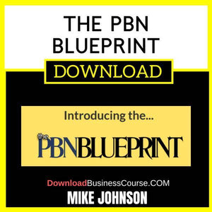 Mike Johnson The Pbn Blueprint FREE DOWNLOAD iDownloadProgram