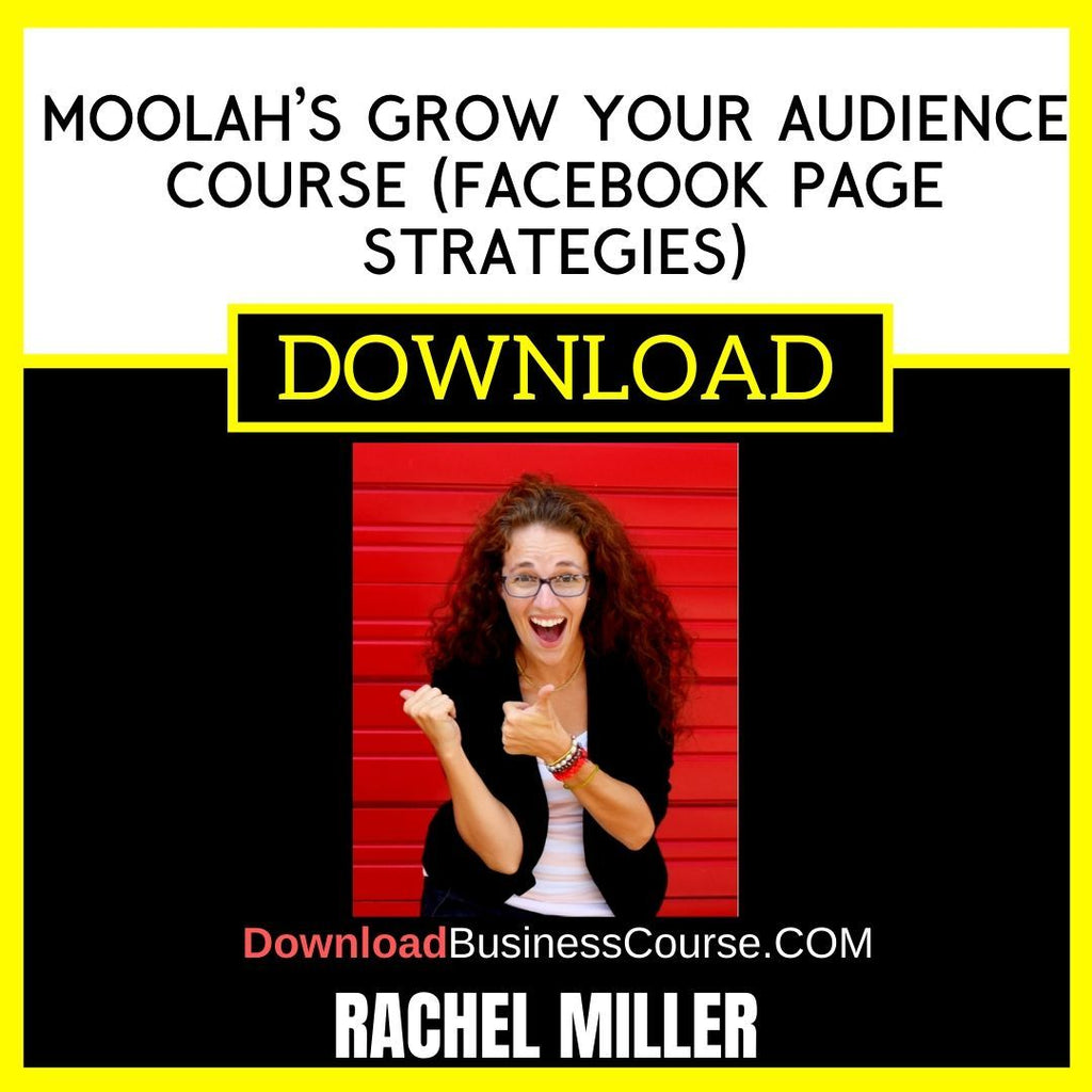 Rachel Miller Moolah's Grow Your Audience Course (Facebook Page Strategies) FREE DOWNLOAD iDownloadProgram