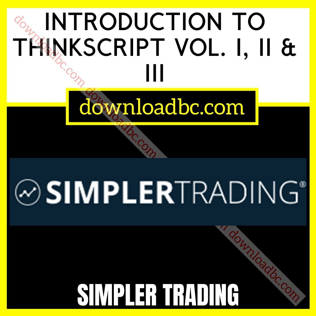 Simpler Trading INTRODUCTION TO THINKSCRIPT VOL. I, II & III iDownloadProgram