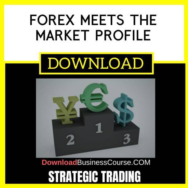 Strategic Trading Forex Meets The Market Profile FREE DOWNLOAD iDownloadProgram
