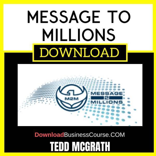 Tedd Mcgrath Message To Millions FREE DOWNLOAD iDownloadProgram