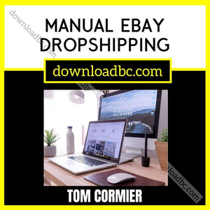 Tom Cormier Manual eBay Dropshipping.