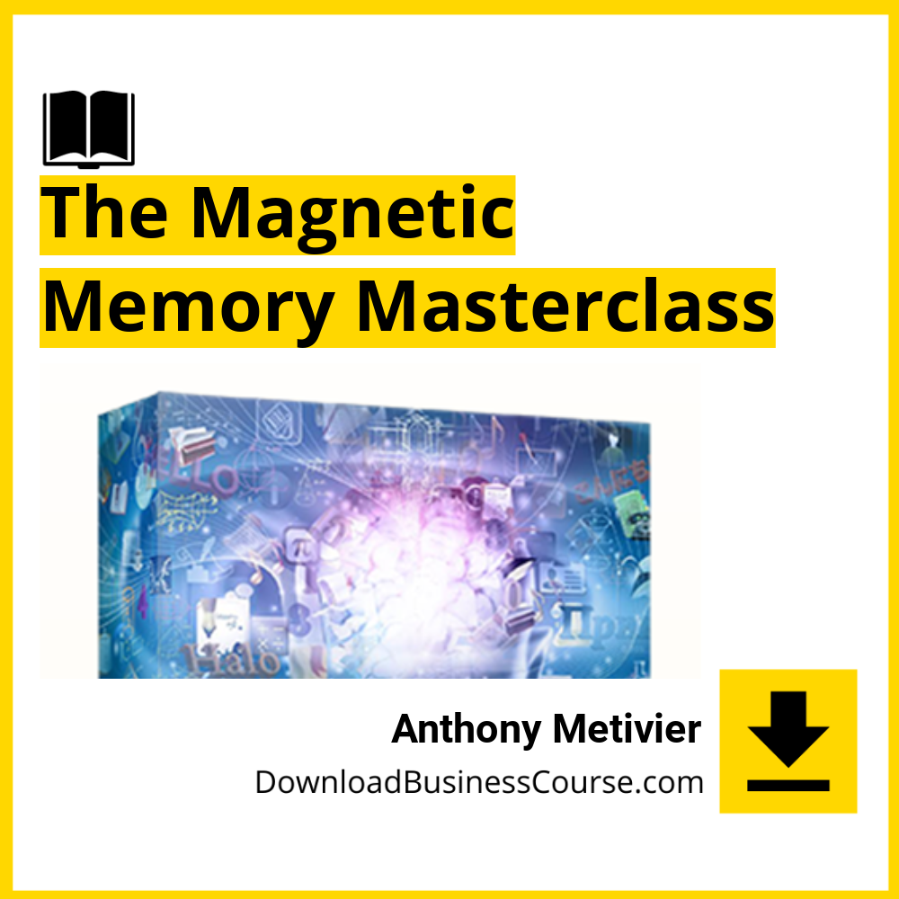 Anthony Metivier - The Magnetic Memory Masterclass.
