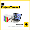 Amish Shah - Project Yourself.