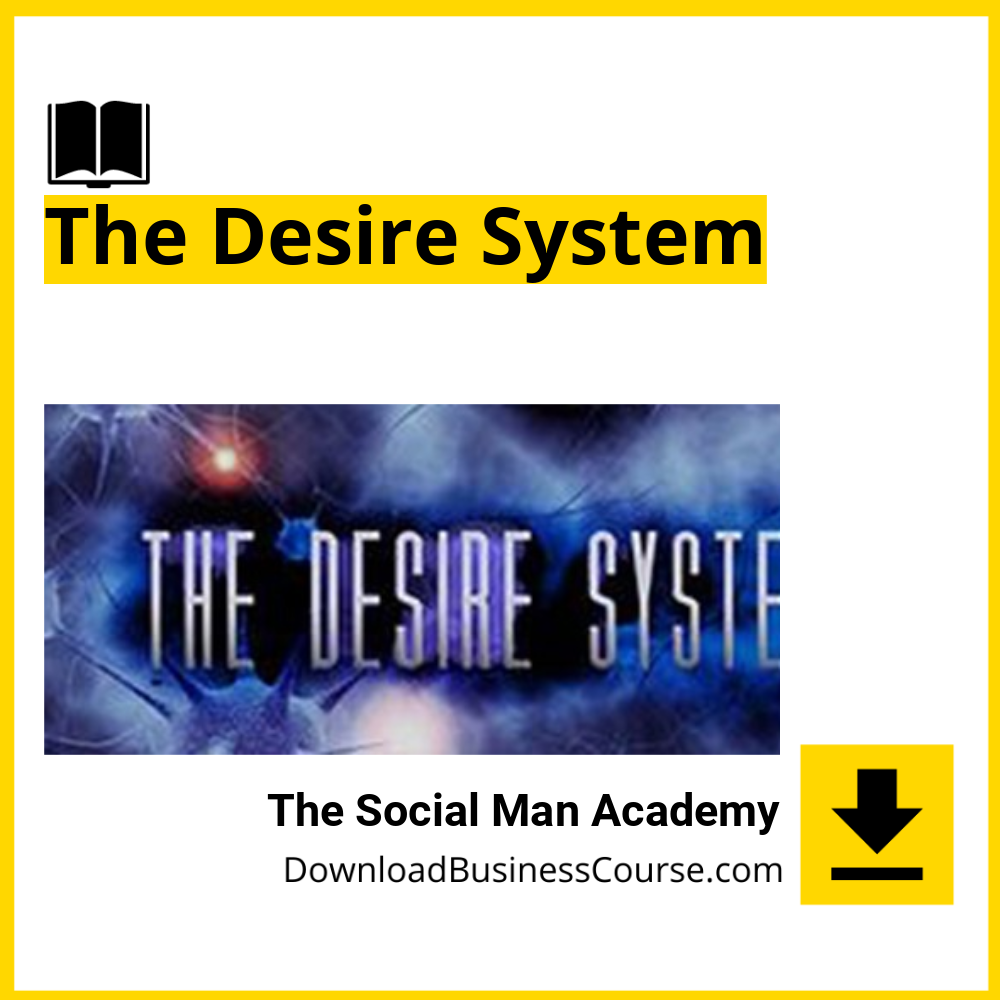 The Social Man Academy - The Desire System.