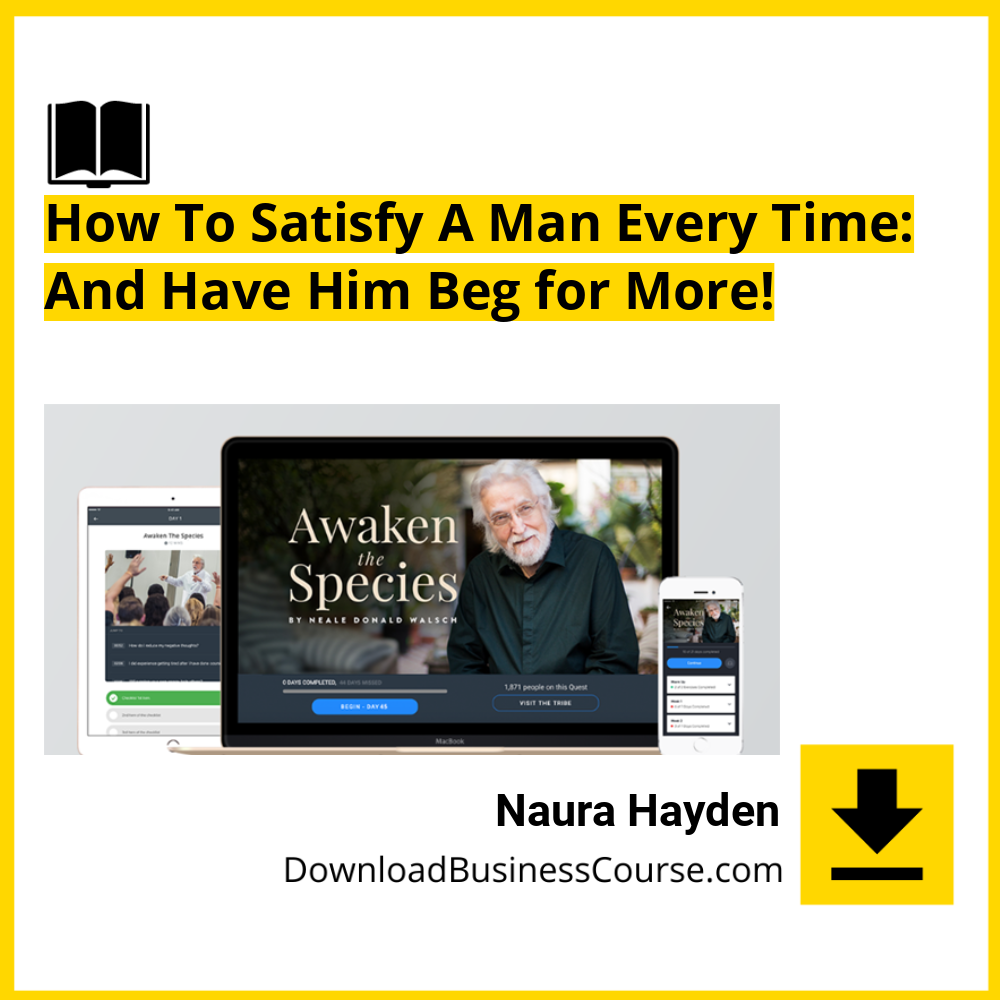 Naura Hayden - How To Satisfy A Man Every Time: And Have Him Beg for More!.