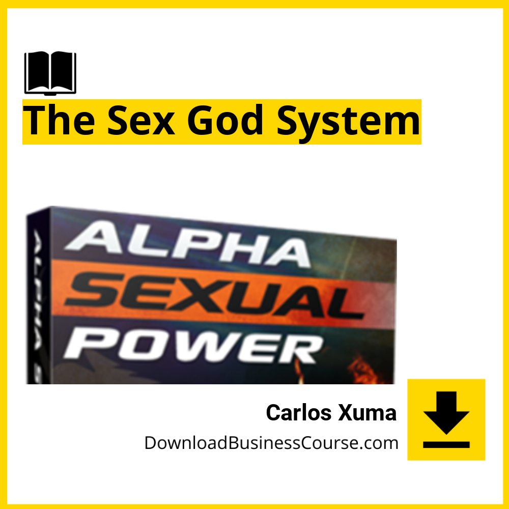 Carlos Xuma - Alpha Sexual Power - The Sex God System.
