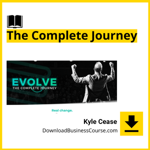 Kyle Cease - EVOLVE - The Complete Journey.
