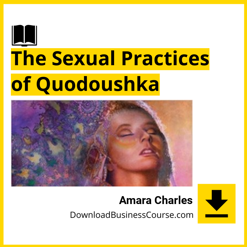 Amara Charles - The Sexual Practices of Quodoushka.