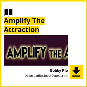 Bobby Rio - Amplify The Attraction.