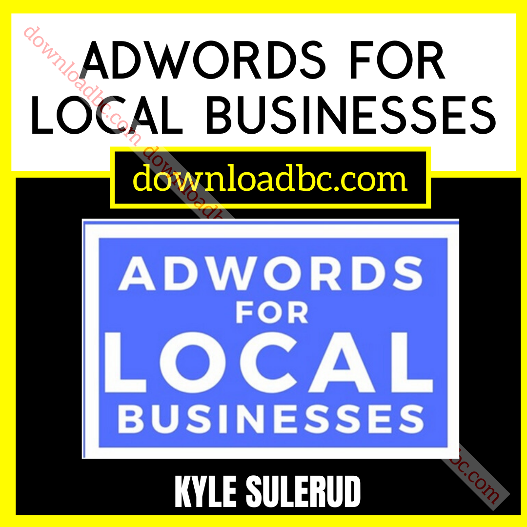 Kyle Sulerud AdWords For Local Businesses.