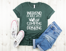 Load image into Gallery viewer, Weekend Forecast Camping With A Good Chance Of Drinking Tee