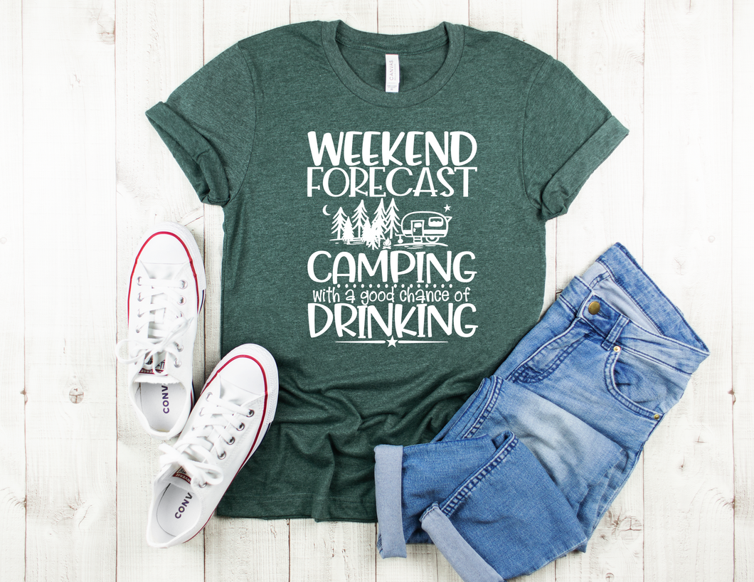 Weekend Forecast Camping With A Good Chance Of Drinking Tee