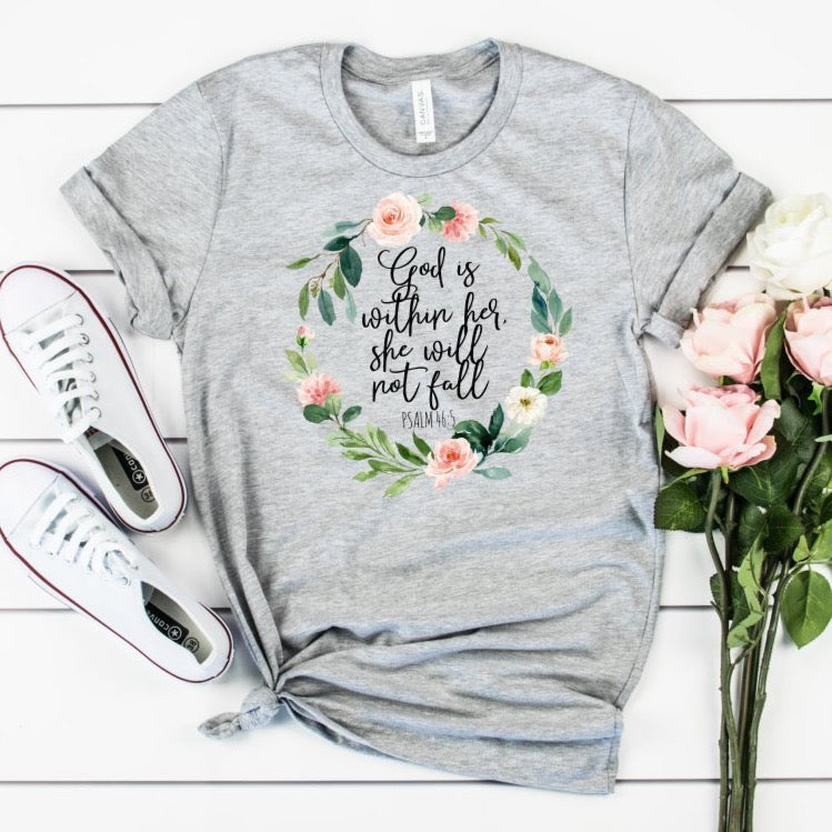 God Is Within Her She Will Not Fall, Psalm 46:5 Tee