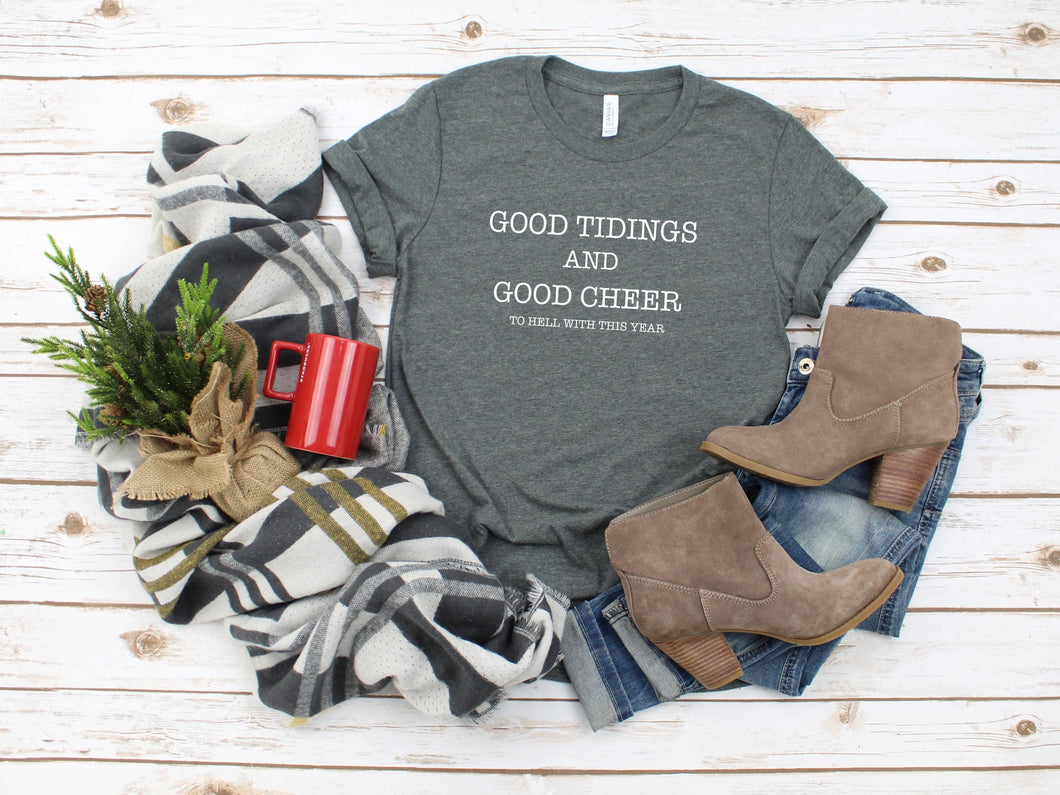 Good Tidings and Good Cheer, To Hell With This Year Tee