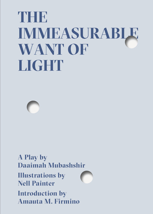 The Immeasurable Want of Light by Daaimah Mubashshir