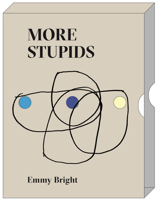 MORE STUPIDS by Emmy Bright