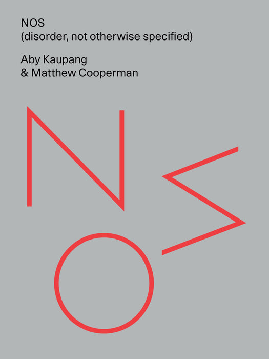NOS (disorder, not otherwise specified) by Aby Kaupang and Matthew Cooperman