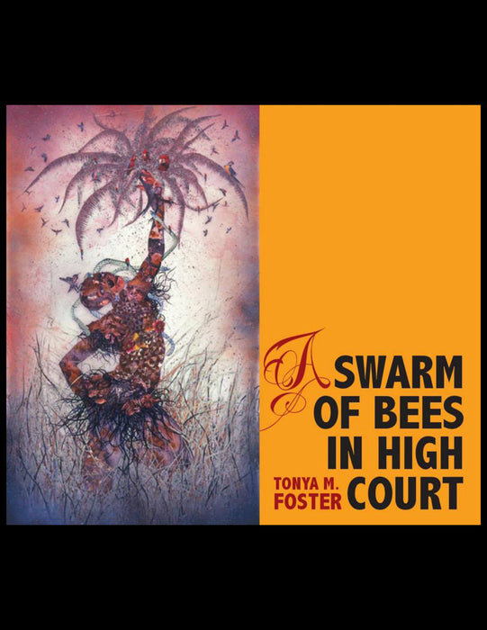 A Swarm of Bees in High Court by Tonya M. Foster