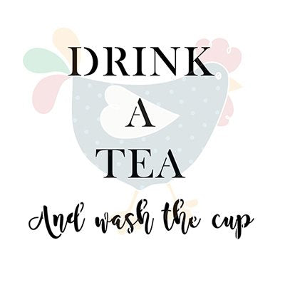 "Estêncil ""Drink a Tea And Wash The Cup"""