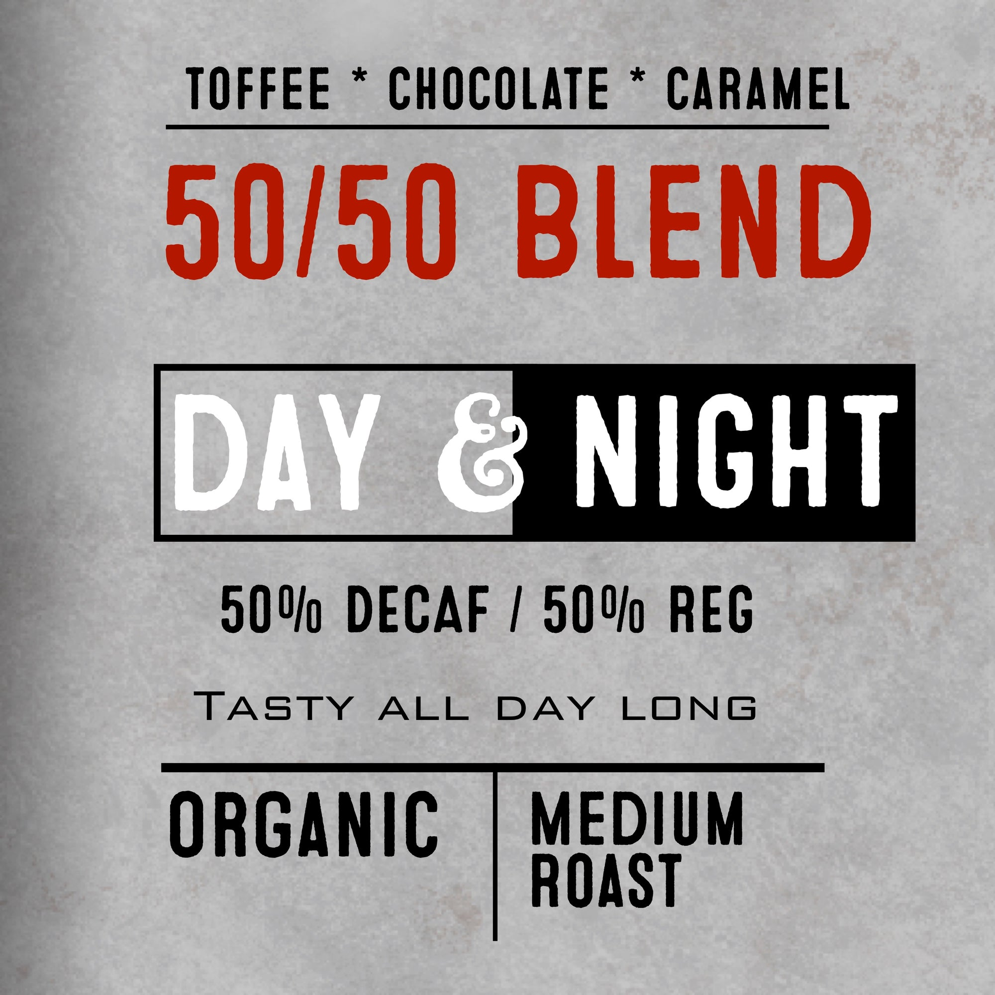50/50 Blend - 50% Decaf & 50% Caffeinated