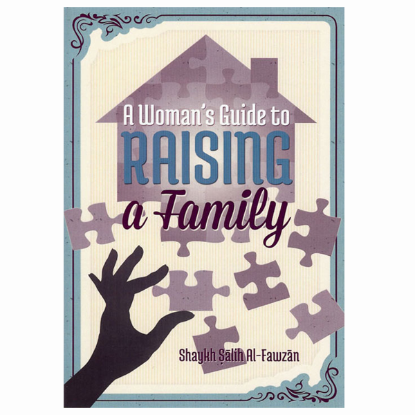 A woman's guide to raising a family‏
