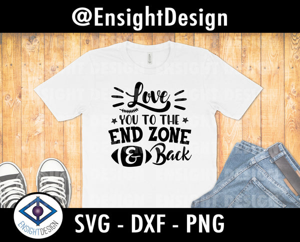Love You to the End Zone and Back svg | Football svg | Football Shirt | Popular svg | clipart/svg/png/dxf