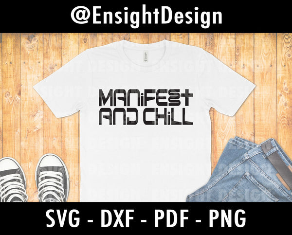 Manifestation svg | Manifest and Chill svg, Manifesting svg |  svg/png/pdf/dxf