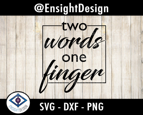 Two Words One Finger svg | Middle Finger svg | clipart/svg/png/pdf/dxf