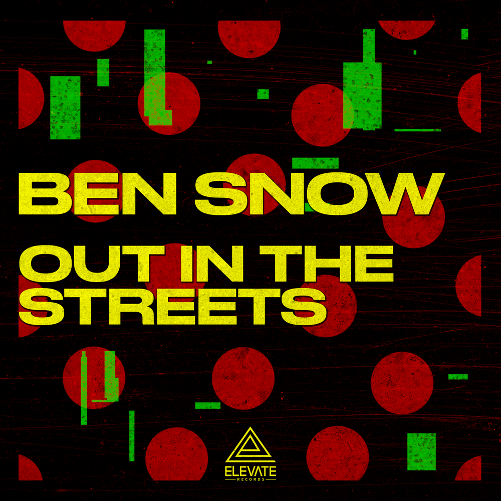 BEN SNOW - OUT IN THE STREETS
