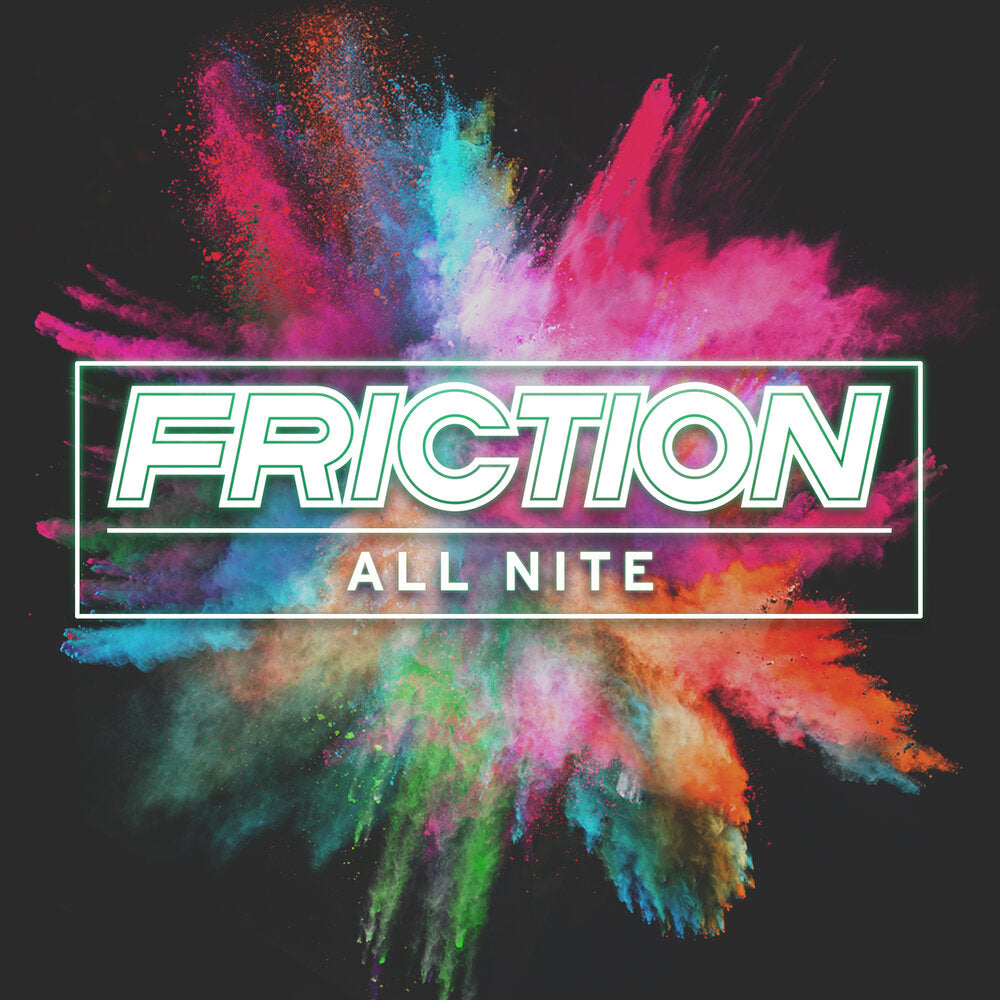 FRICTION - ALL NITE