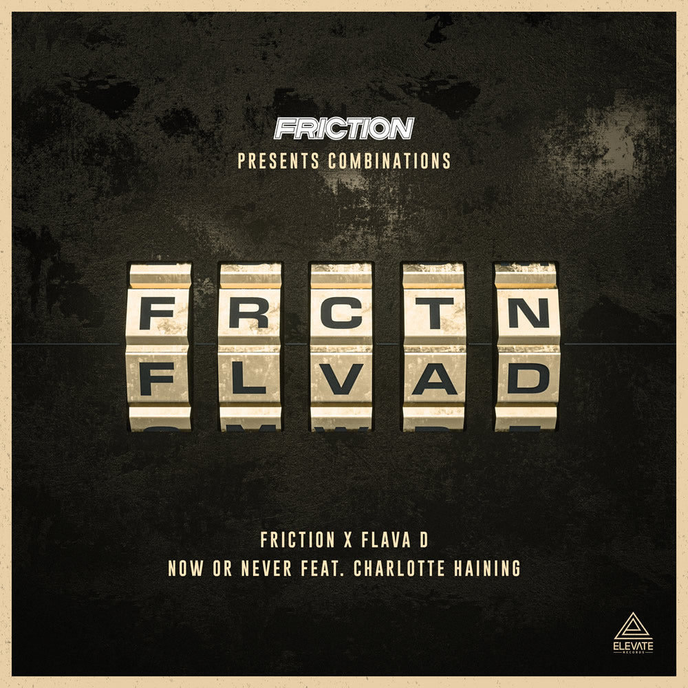 Friction, Flava D, Charlotte Haining - Now Or Never