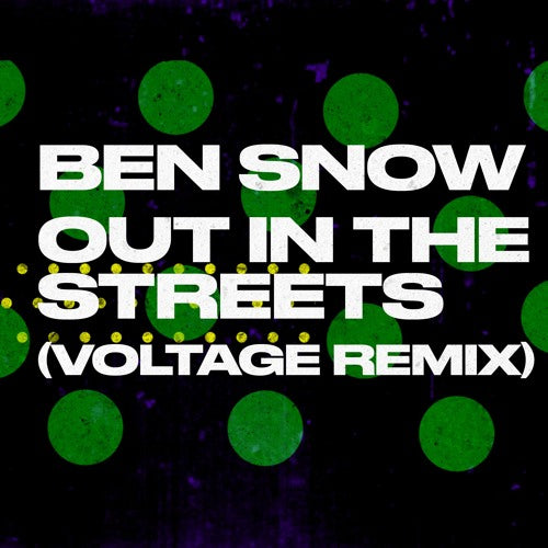 Ben Snow, Voltage - Out In The Streets (Voltage Remix)