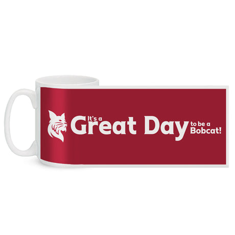 It's A Great Day to be a Bobcat! 15oz El Grande Mug