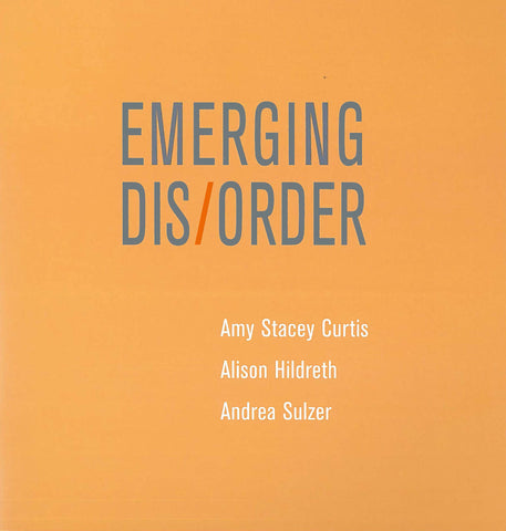 Emerging Dis/Order - Books, Museum Publications