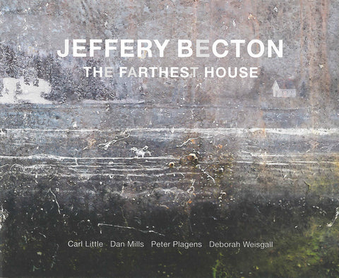 Jeffery Becton: The Farthest House - Books, Museum Publications