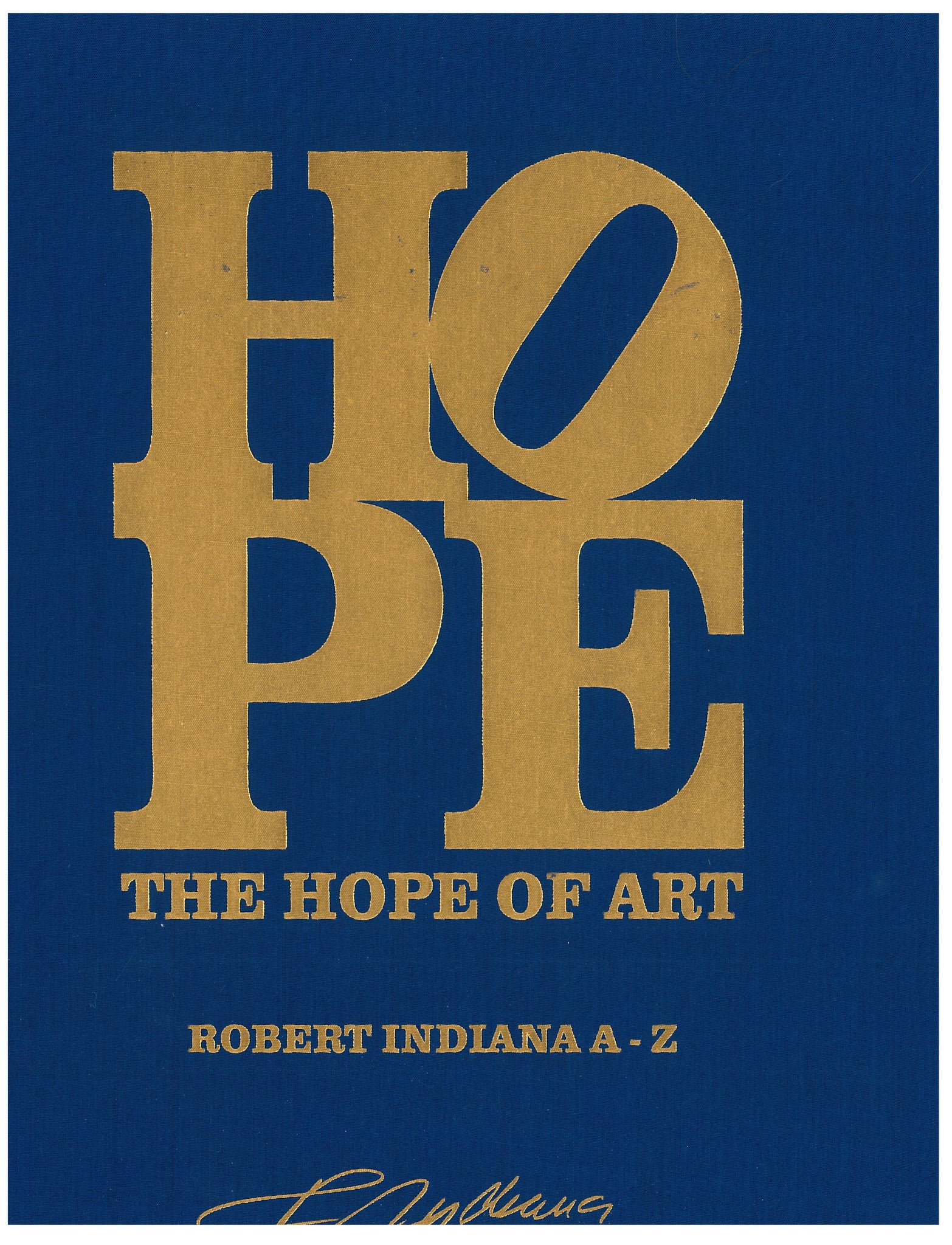 Robert Indiana: A-Z (The Art of Hope) - Books, Museum Publications